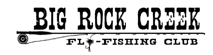 Big Rock Creek Fly Fishing Club